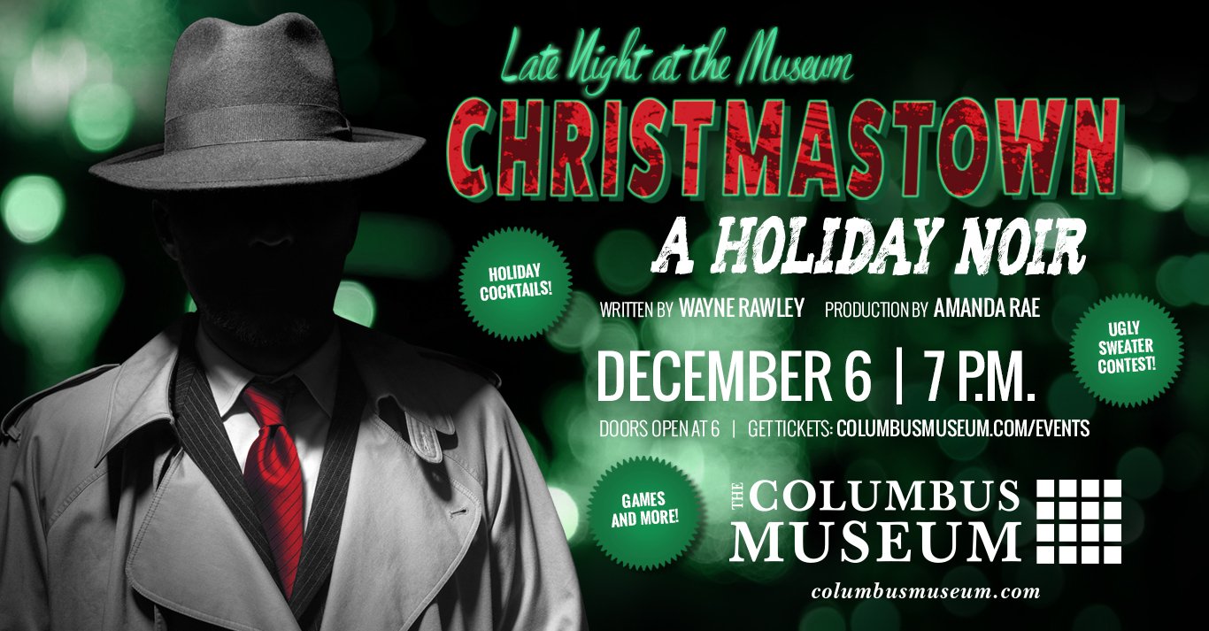 Christmastown: A Holiday Noir at Columbus Museum