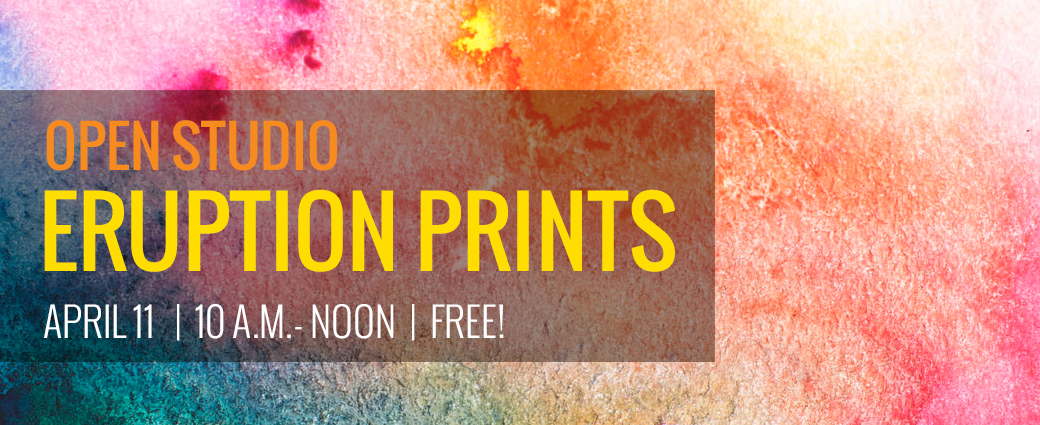 Open Studio: Eruption Prints