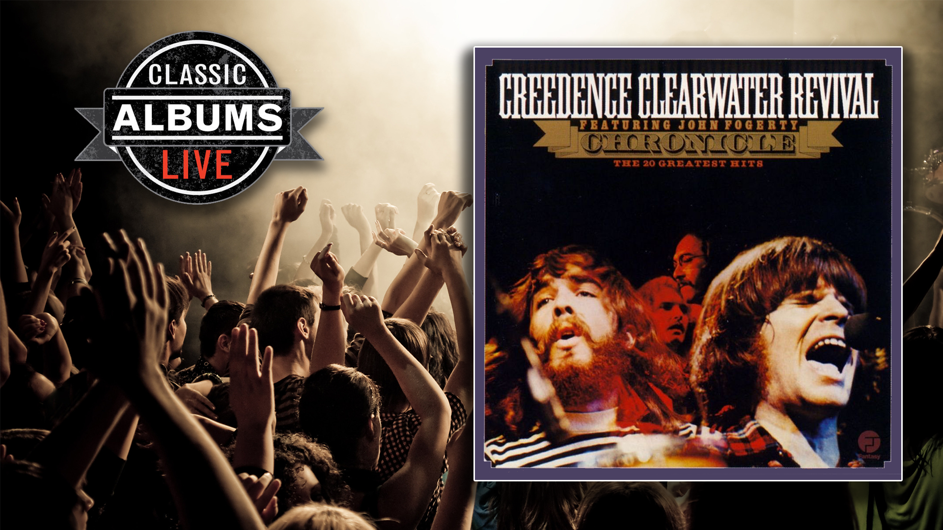 Classic Albums Live: Creedence Clearwater Revival