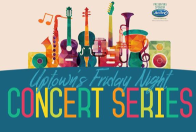 Uptown's Friday Night Concert Series Presented by Active Pest Control