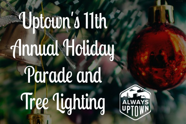 The Broadway Holiday Parade & Uptown Tree Trail Lighting
