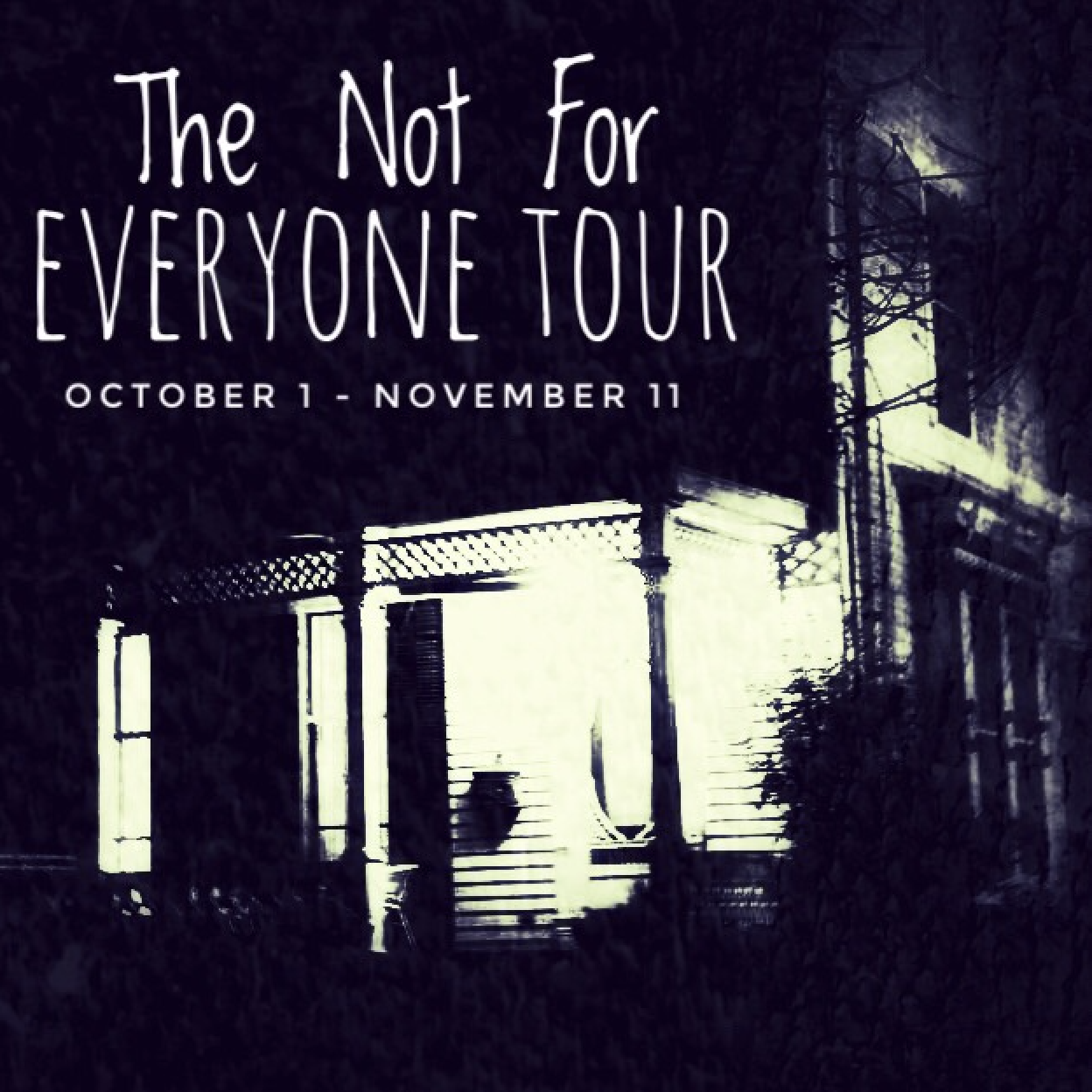 The Not For Everyone Tour
