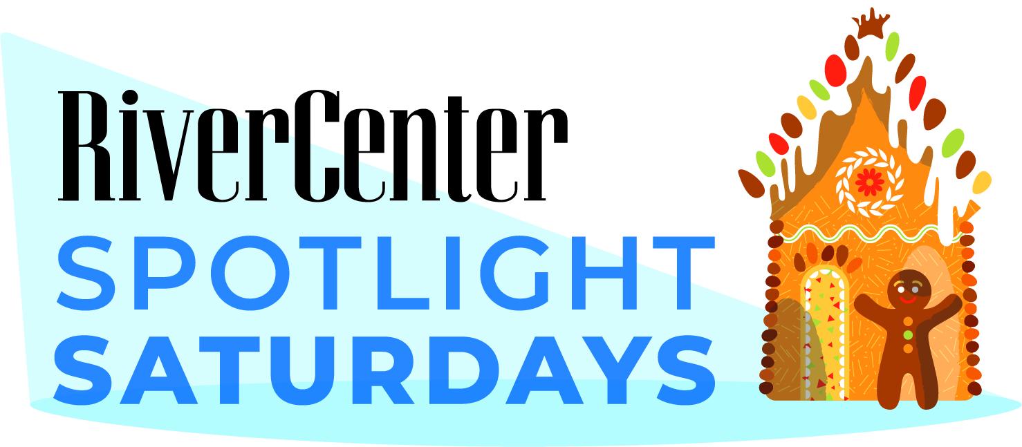 Spotlight Saturday at RiverCenter!