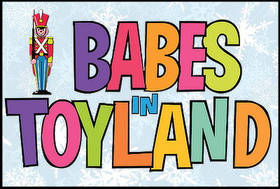BABES IN TOYLAND!