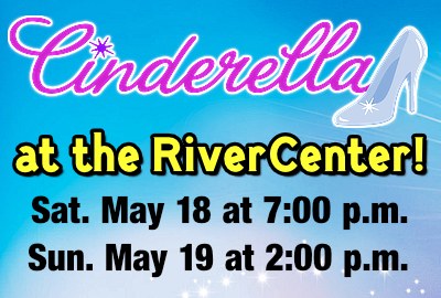 CINDERELLA at the RiverCenter!